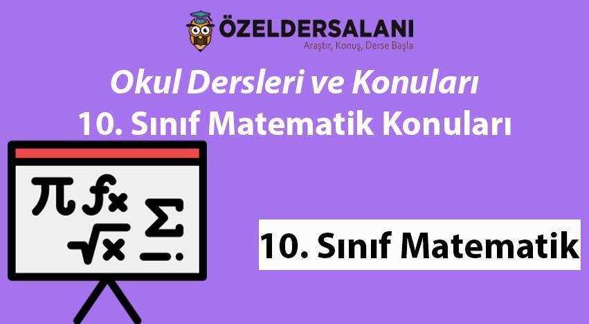 10. Sınıf Matematik Konuları En Güncel Listesi