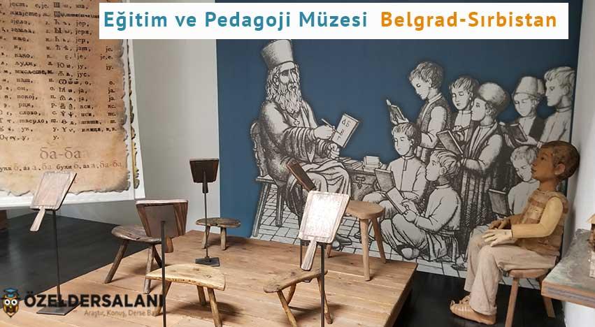 Eğitim ve Pedagoji Müzesi Belgrad-Sırbistan