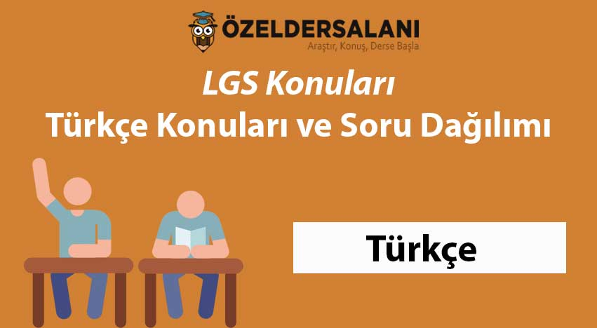 LGS Türkçe Konuları ve LGS Türkçe Soru Dağılımı