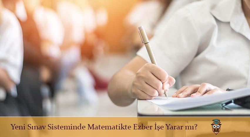Yeni Sınav Sisteminde Matematikte Ezber İşe Yarar mı?