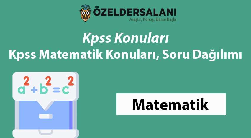KPSS Matematik Konuları ve Soru Dağılımları