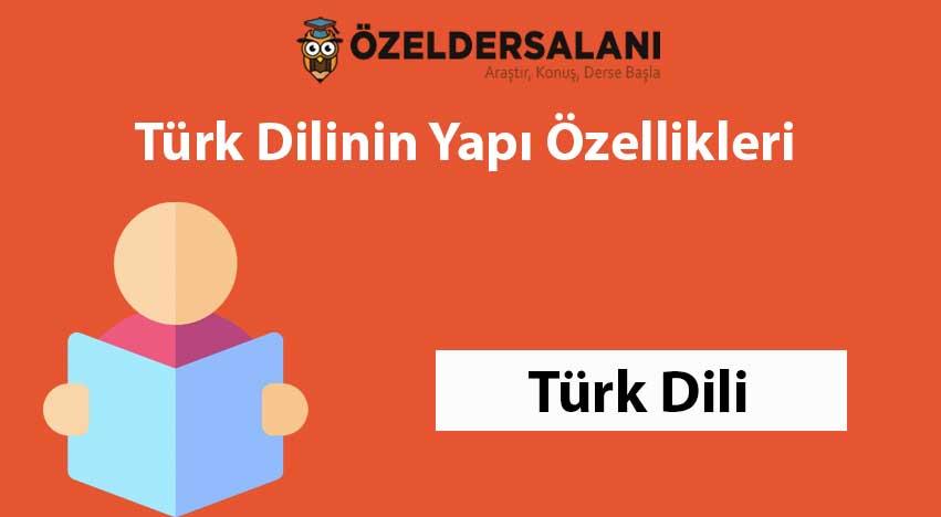 Türk Dilinin Yapı Özellikleri