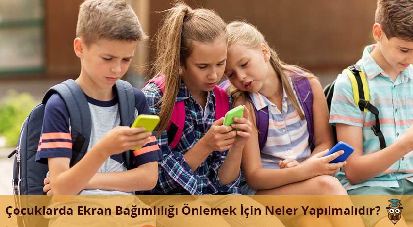 Çocuklarda Ekran Bağımlılığı Önlemek İçin Neler Yapılmalıdır?