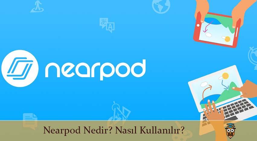 Nearpod Nedir? Nasıl Kullanılır?
