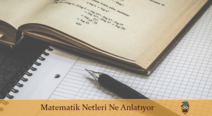 Matematik Netleri Ne Anlatıyor