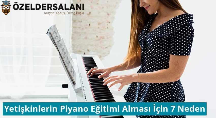 Yetişkinlerin Piyano Eğitimi Alması İçin 7 Neden