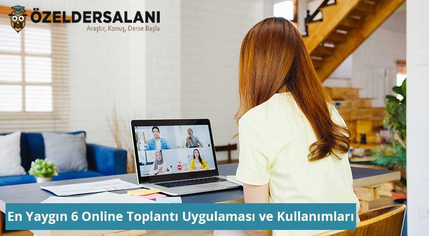 En Yaygın 6 Online Toplantı Uygulaması ve Kullanımları