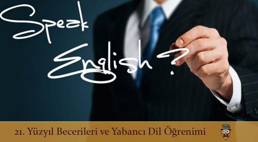 21. Yüzyıl Becerileri ve Yabancı Dil Öğrenimi