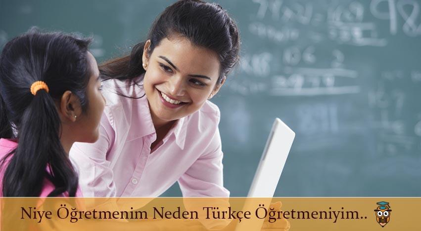 Niye Öğretmenim Neden Türkçe Öğretmeniyim..