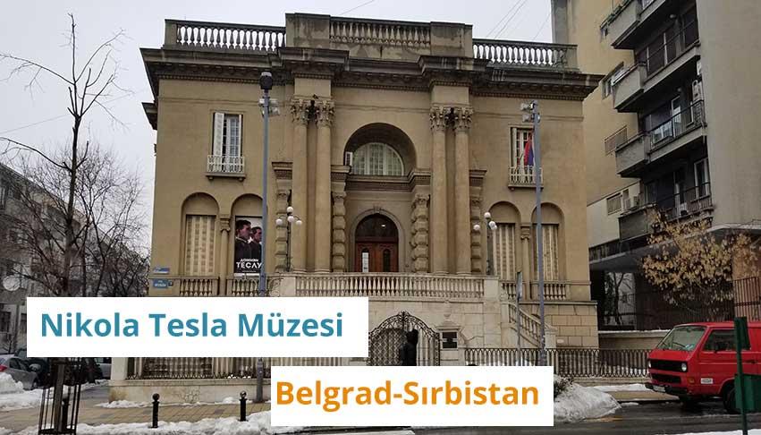 Nikola Tesla ve Müzesi (Belgrad-Sırbistan)