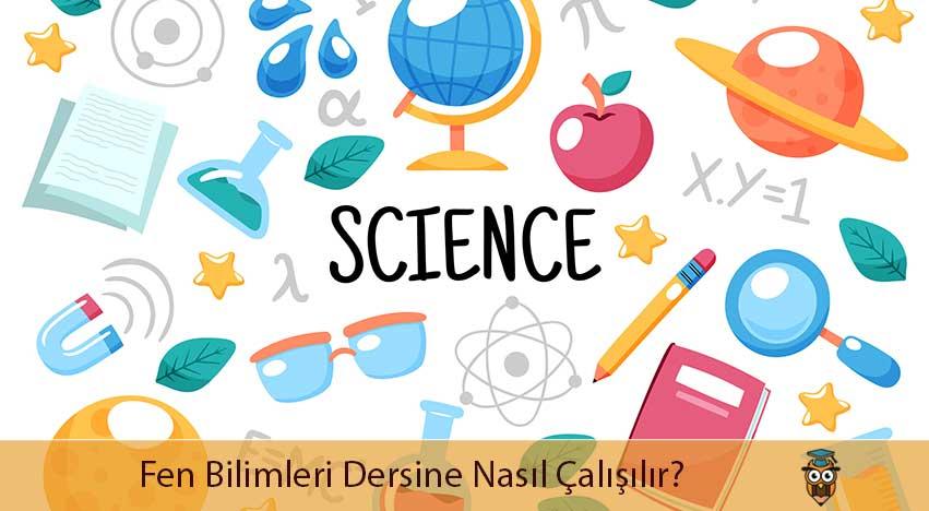 Fen Bilimleri Dersine Nasıl Çalışılır?