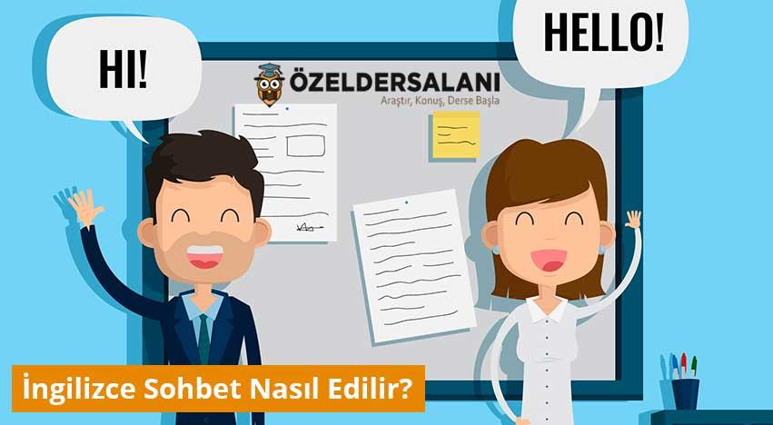 İngilizce Sohbet Nasıl Edilir? İngilizce Sohbetin Püf Noktaları