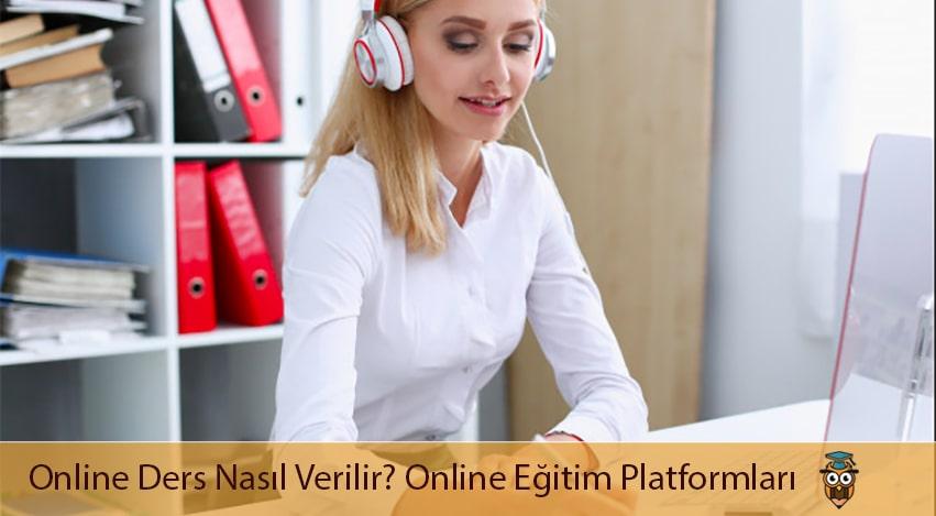 Online Ders Nasıl Verilir? Online Eğitim Platformları