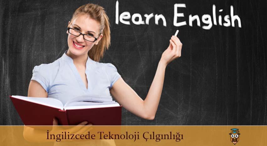 İngilizcede Teknoloji Çılgınlığı