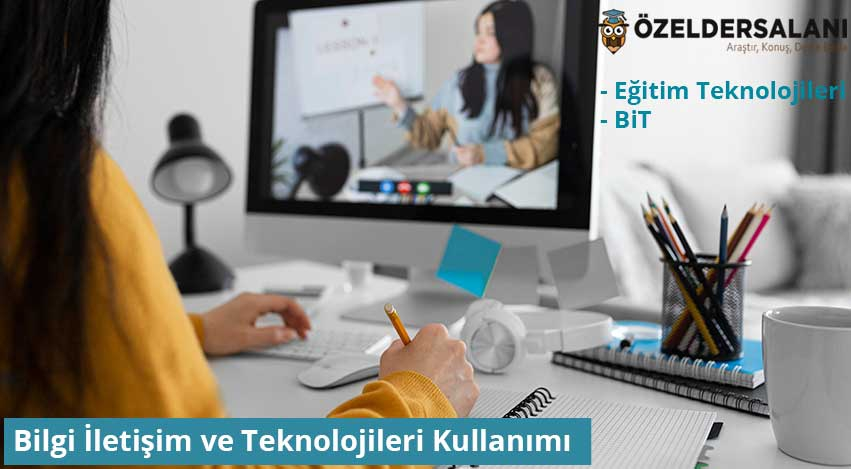 Bilgi İletişim ve Teknolojileri Kullanımı