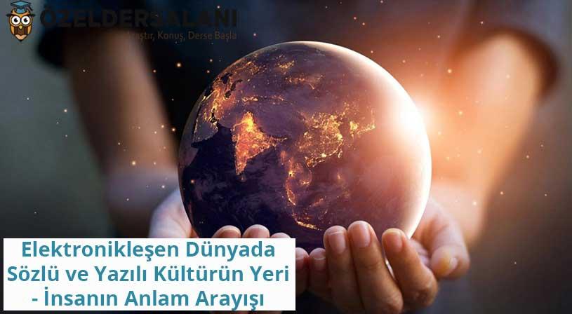 Elektronikleşen Dünyada Sözlü ve Yazılı Kültürün Yeri ve İnsanın Anlam Arayışı