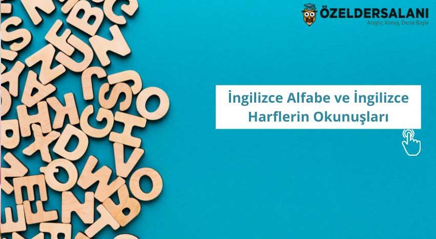 İngilizce Alfabe ve İngilizce Harflerin Okunuşları