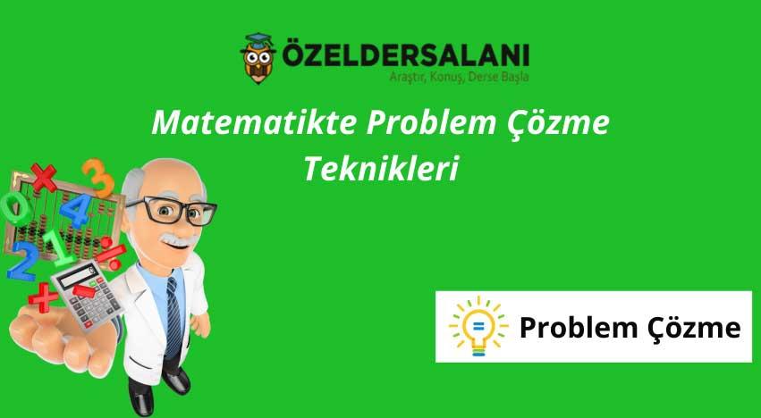 Matematikte Problem Çözme Teknikleri