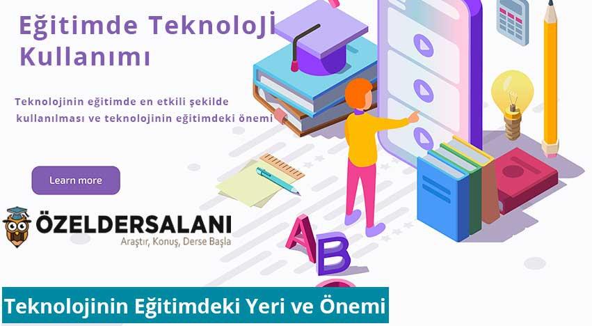 Teknolojinin Eğitimdeki Yeri ve Önemi