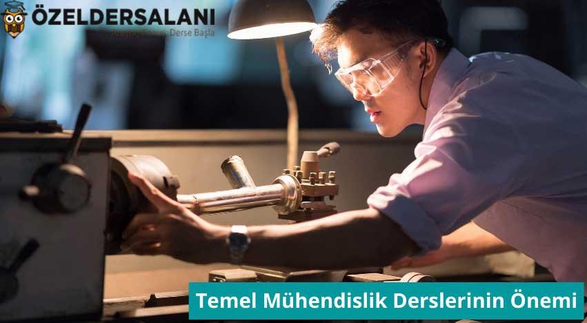 Temel Mühendislik Derslerinin Makina Müh. ve Diğer Müh. Bölümlerindeki Önemi