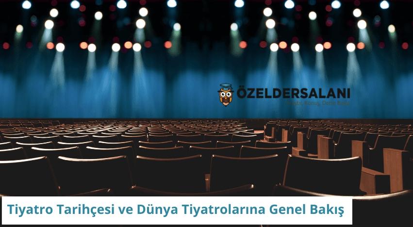 Tiyatro Tarihçesi ve Dünya Tiyatrolarına Genel Bakış